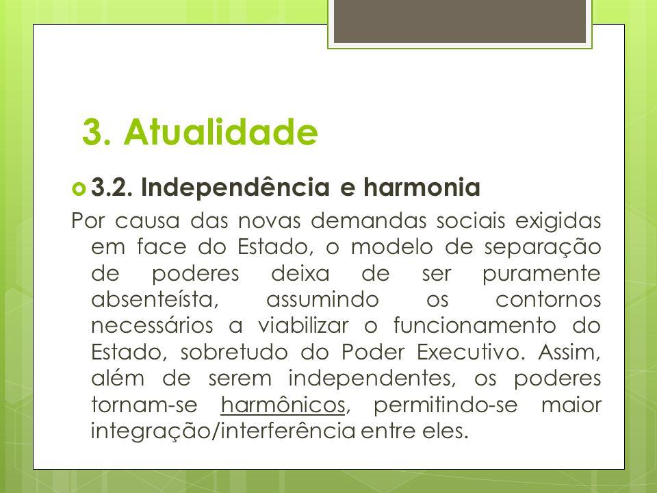 3. Atualidade 3.2. Independência e harmonia