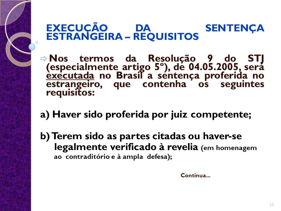 EXECUÇÃO DA SENTENÇA ESTRANGEIRA – REQUISITOS