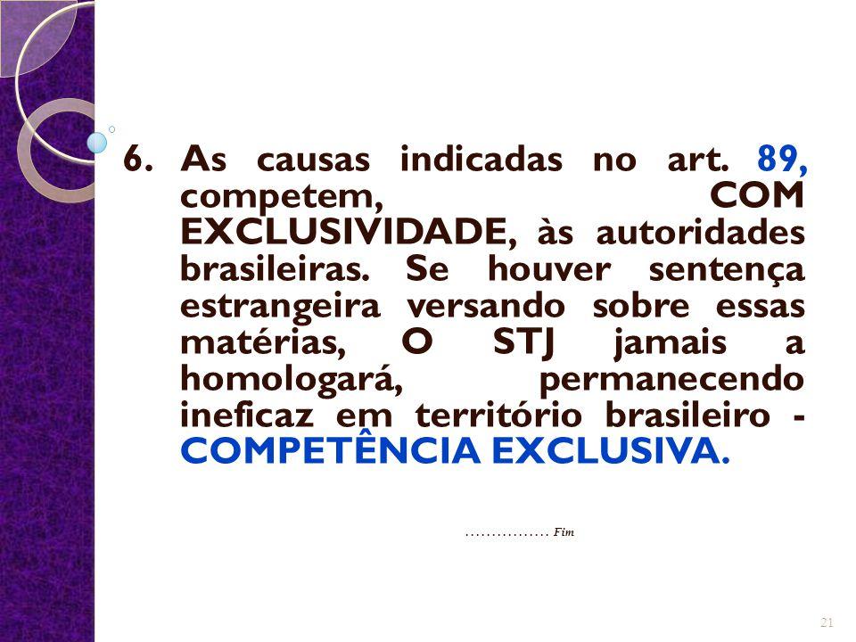 6. As causas indicadas no art