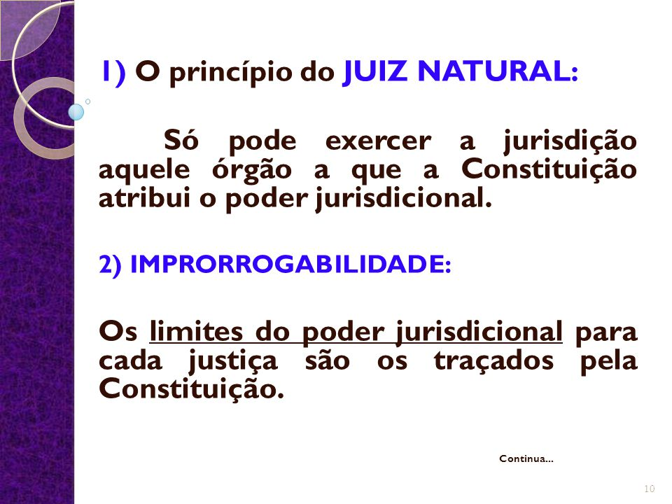 1) O princípio do JUIZ NATURAL: