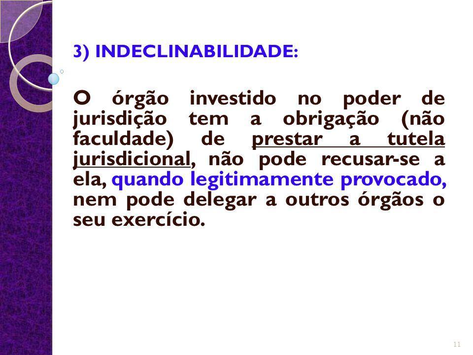 3) INDECLINABILIDADE: