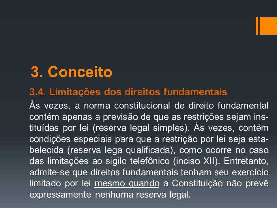 3. Conceito 3.4. Limitações dos direitos fundamentais
