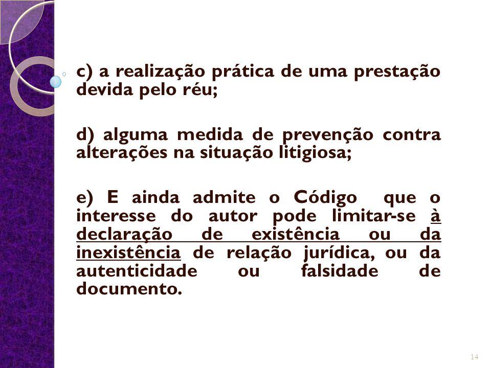 c) a realização prática de uma prestação devida pelo réu;