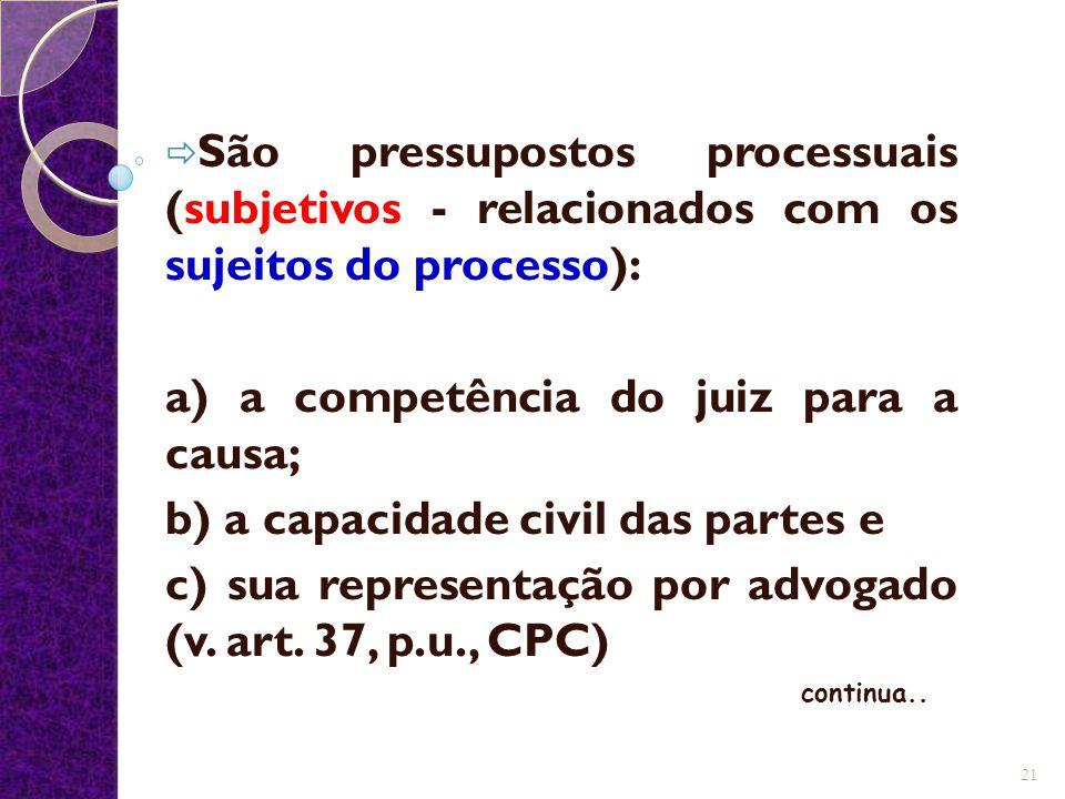 a) a competência do juiz para a causa;