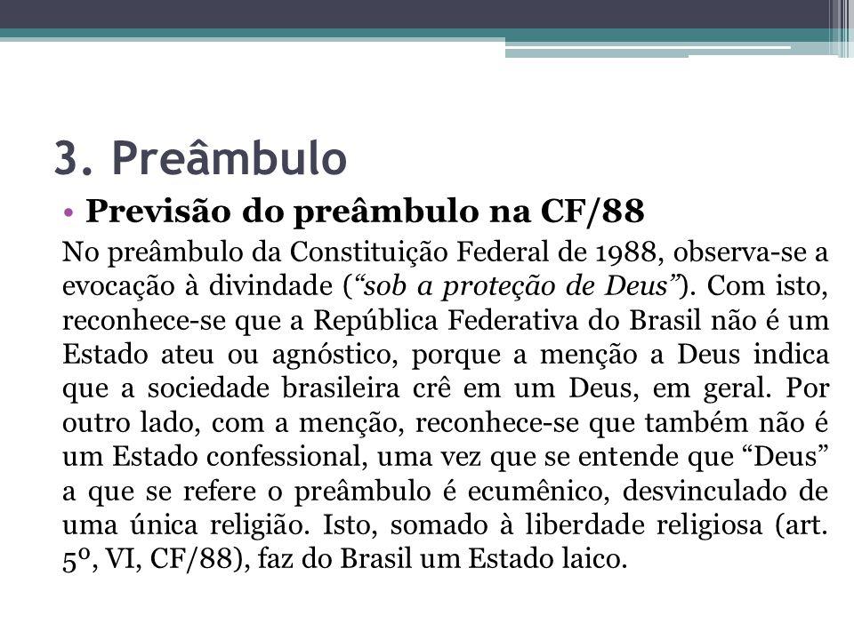 3. Preâmbulo Previsão do preâmbulo na CF/88