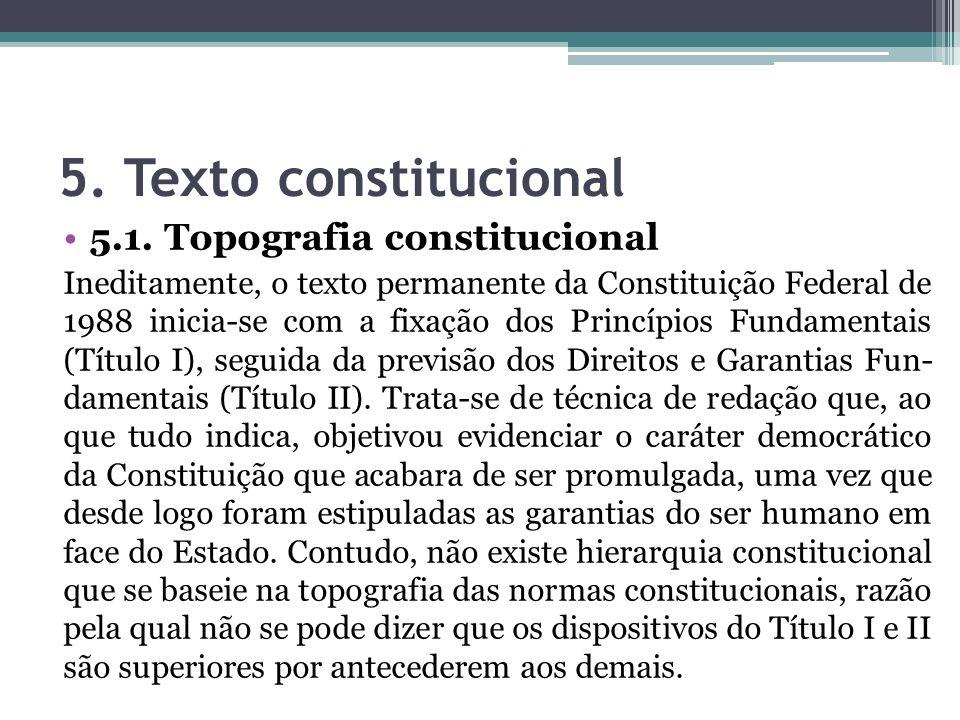 5. Texto constitucional 5.1. Topografia constitucional
