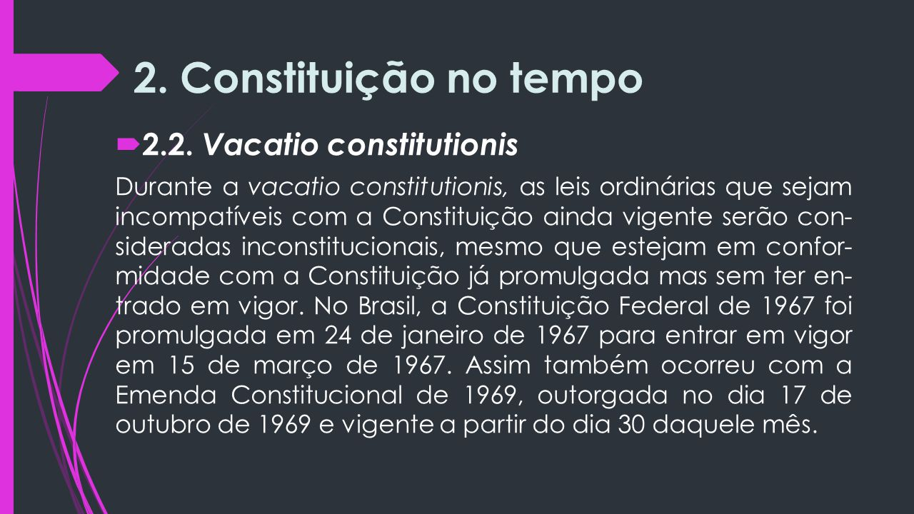2. Constituição no tempo 2.2. Vacatio constitutionis