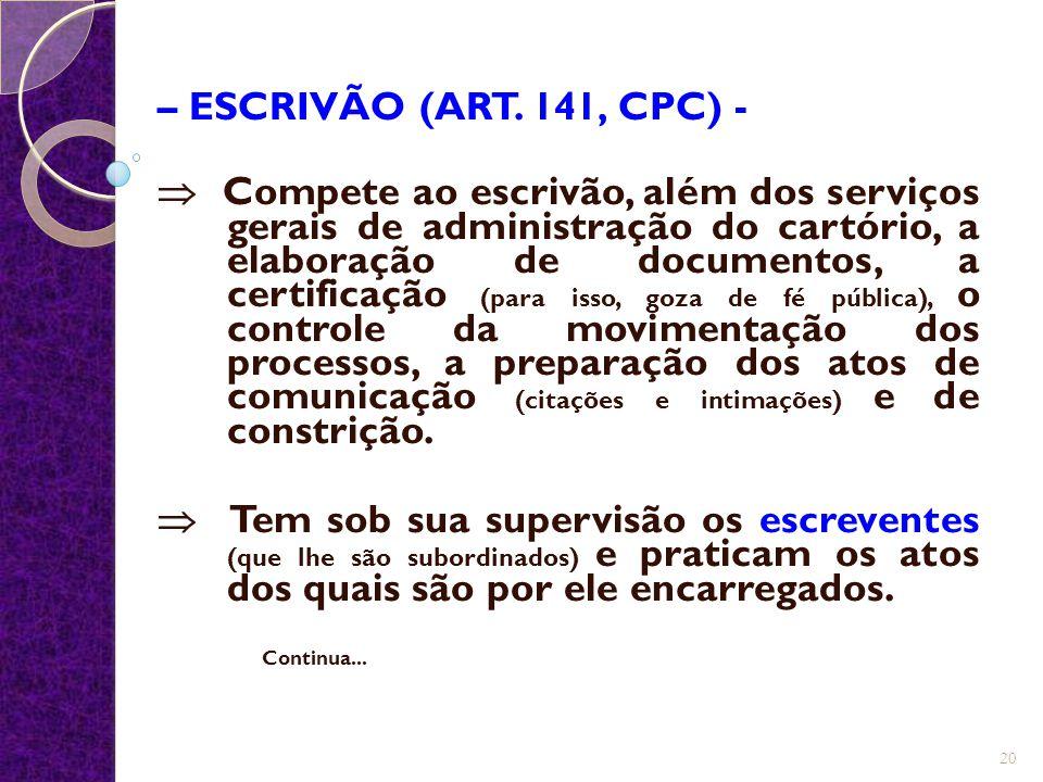 – ESCRIVÃO (ART. 141, CPC) -