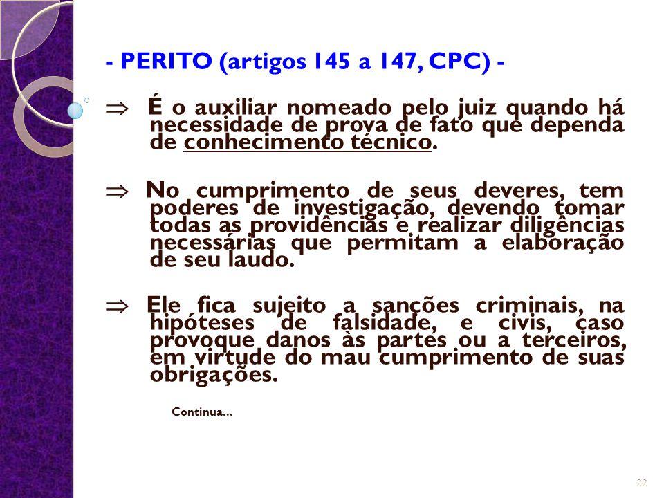 - PERITO (artigos 145 a 147, CPC) -