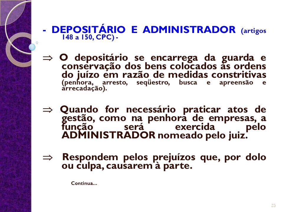 - DEPOSITÁRIO E ADMINISTRADOR (artigos 148 a 150, CPC) -