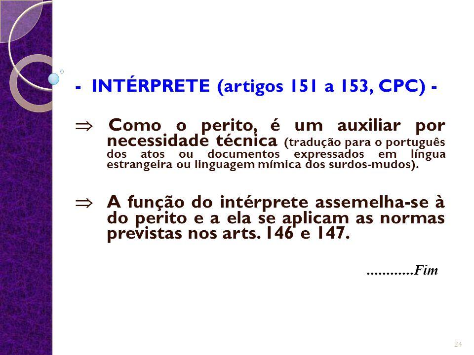 - INTÉRPRETE (artigos 151 a 153, CPC) -