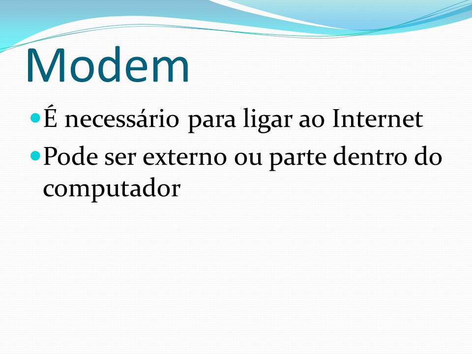Modem É necessário para ligar ao Internet
