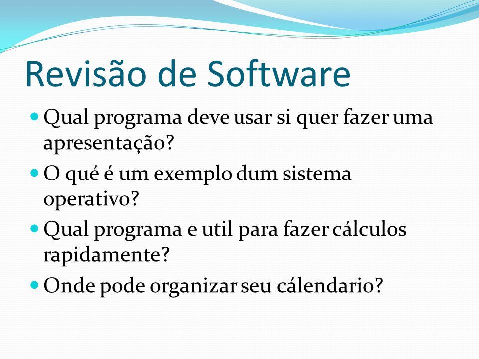Revisão de Software Qual programa deve usar si quer fazer uma apresentação O qué é um exemplo dum sistema operativo