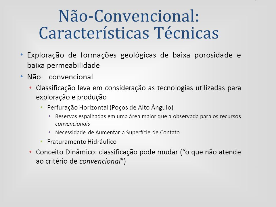 Não-Convencional: Características Técnicas