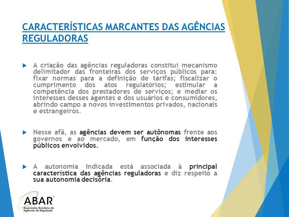 CARACTERÍSTICAS MARCANTES DAS AGÊNCIAS REGULADORAS