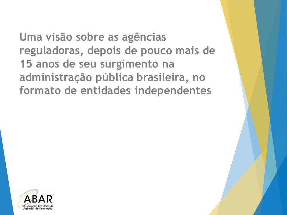 Uma visão sobre as agências reguladoras, depois de pouco mais de 15 anos de seu surgimento na administração pública brasileira, no formato de entidades independentes