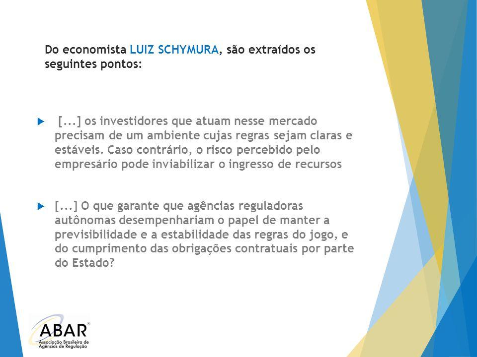 Do economista LUIZ SCHYMURA, são extraídos os seguintes pontos: