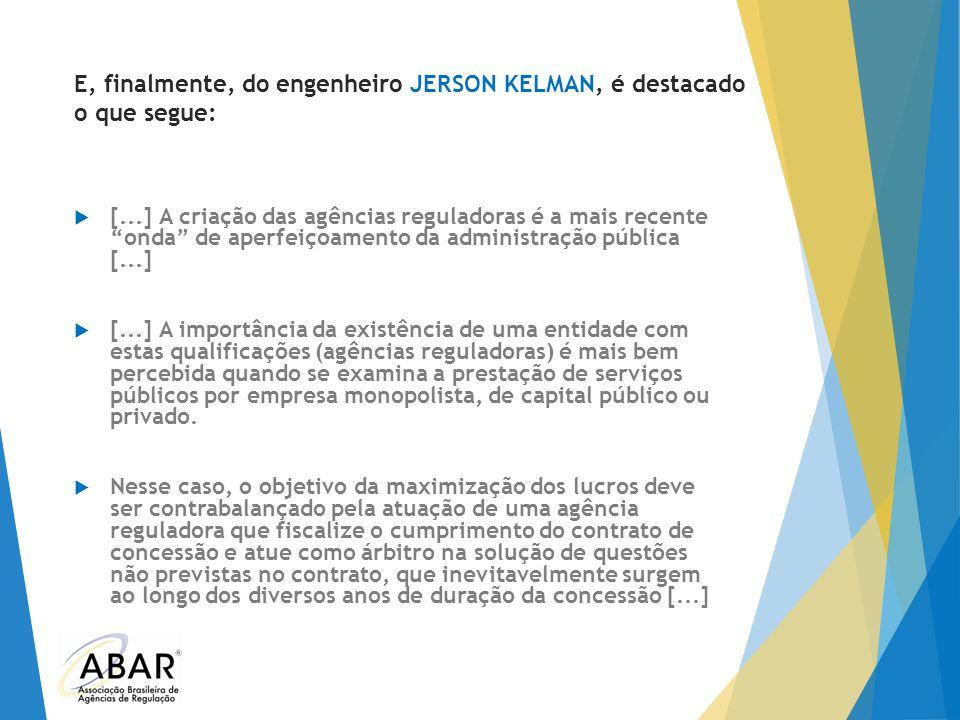 E, finalmente, do engenheiro JERSON KELMAN, é destacado o que segue:
