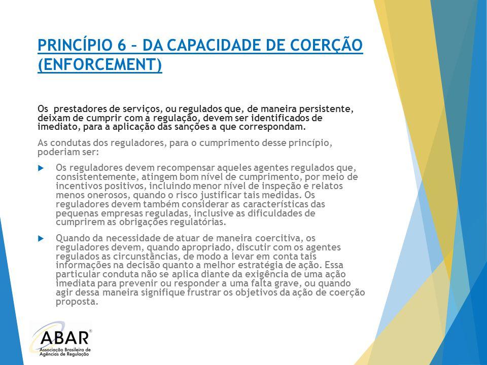 PRINCÍPIO 6 – DA CAPACIDADE DE COERÇÃO (ENFORCEMENT)