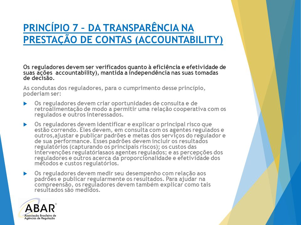 PRINCÍPIO 7 – DA TRANSPARÊNCIA NA PRESTAÇÃO DE CONTAS (ACCOUNTABILITY)