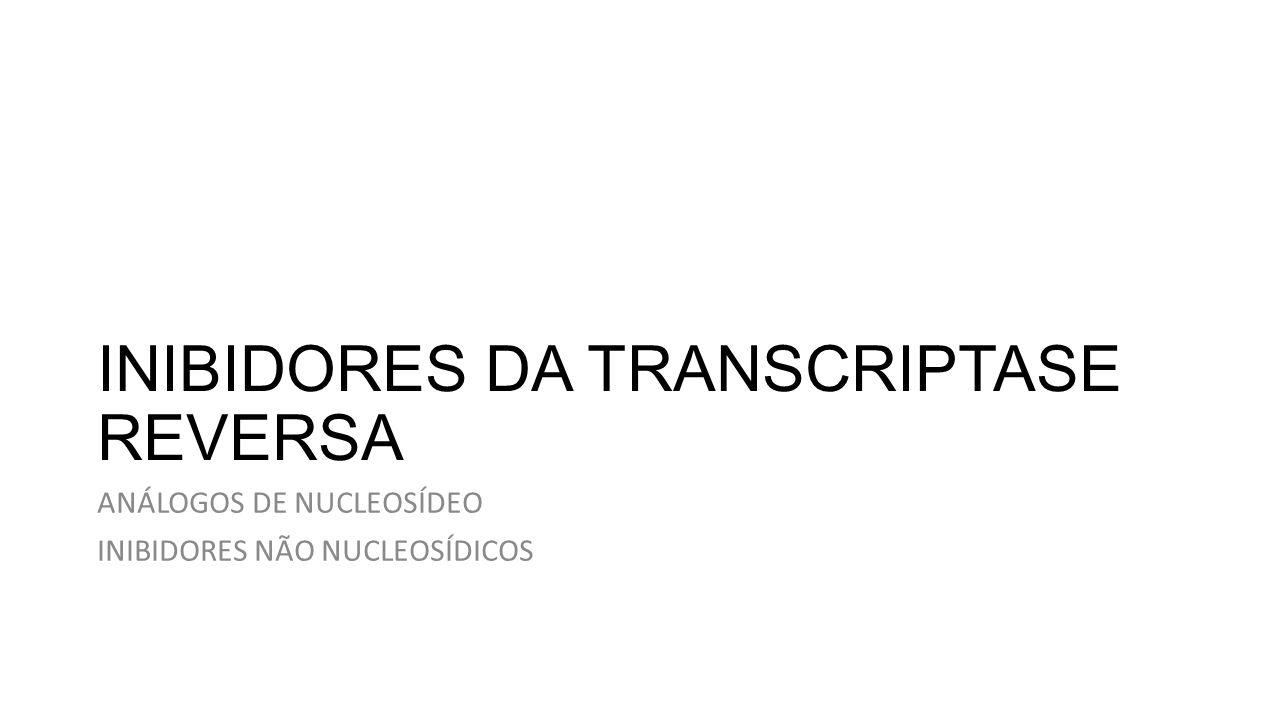 INIBIDORES DA TRANSCRIPTASE REVERSA