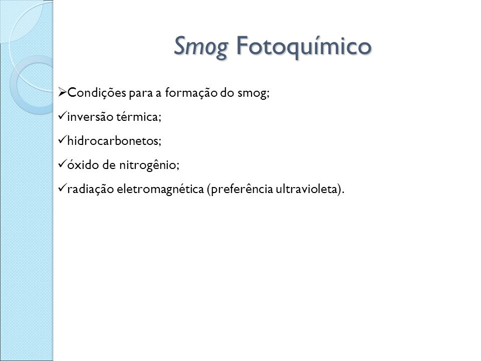 Smog Fotoquímico Condições para a formação do smog; inversão térmica;