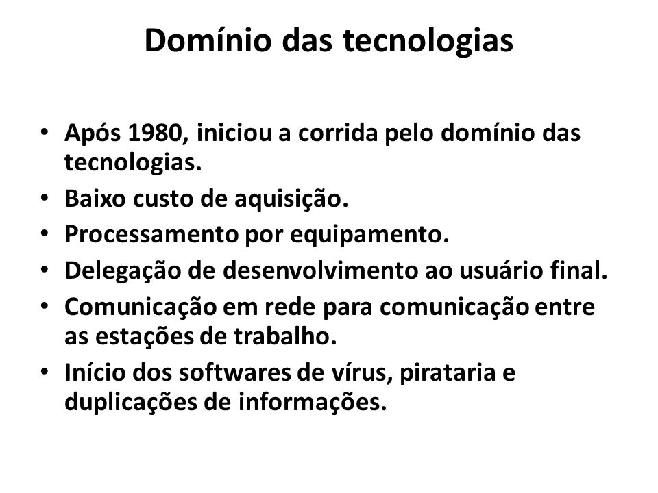 Domínio das tecnologias