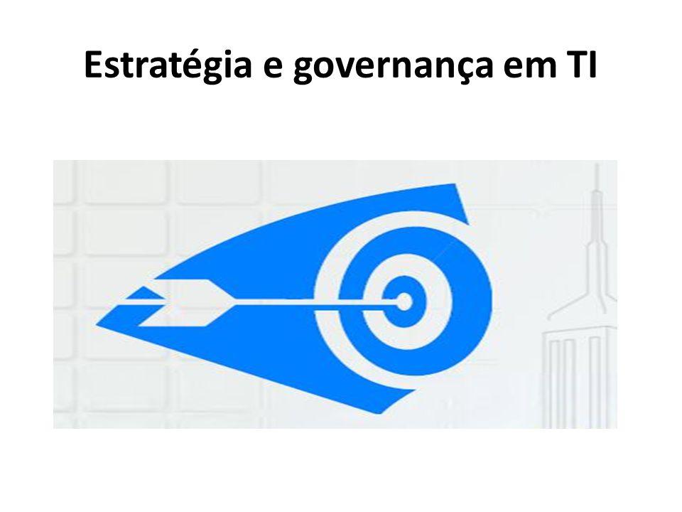 Estratégia e governança em TI