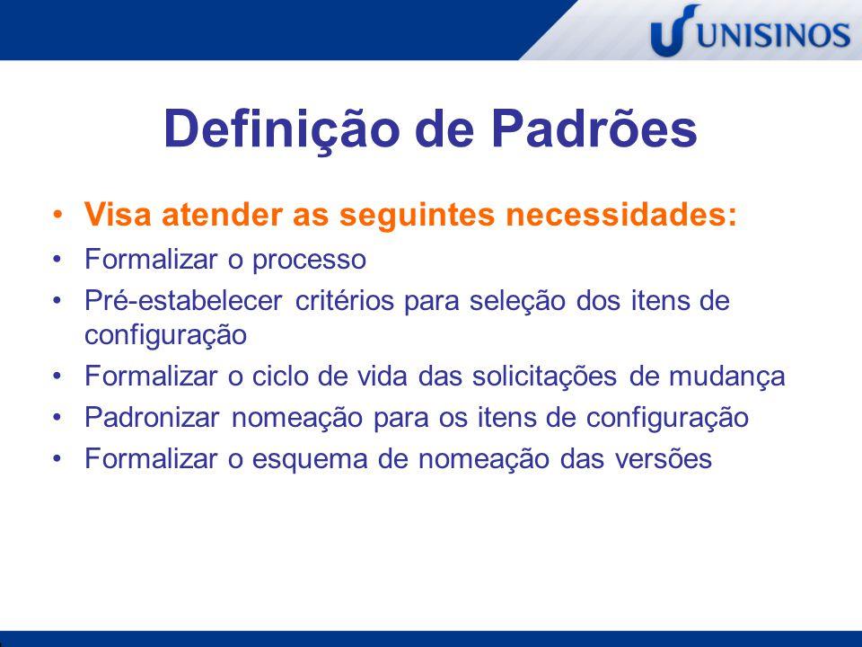 Definição de Padrões Visa atender as seguintes necessidades: