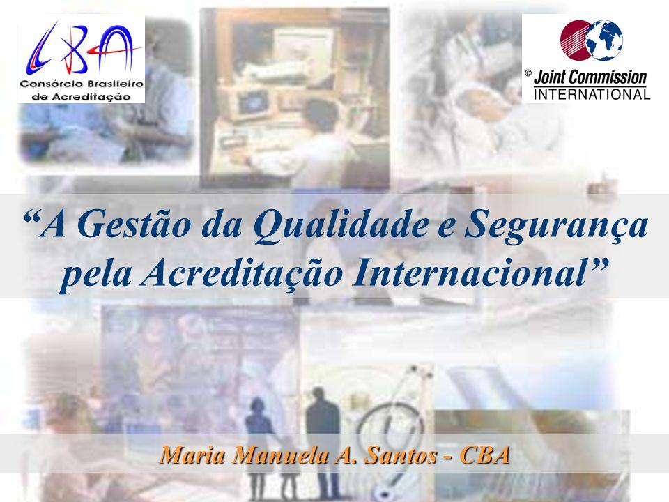 A Gestão da Qualidade e Segurança pela Acreditação Internacional