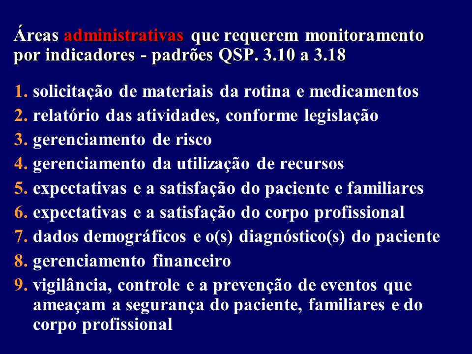 Áreas administrativas que requerem monitoramento por indicadores - padrões QSP. 3.10 a 3.18