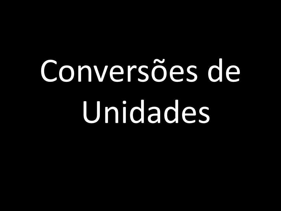 Conversões de Unidades