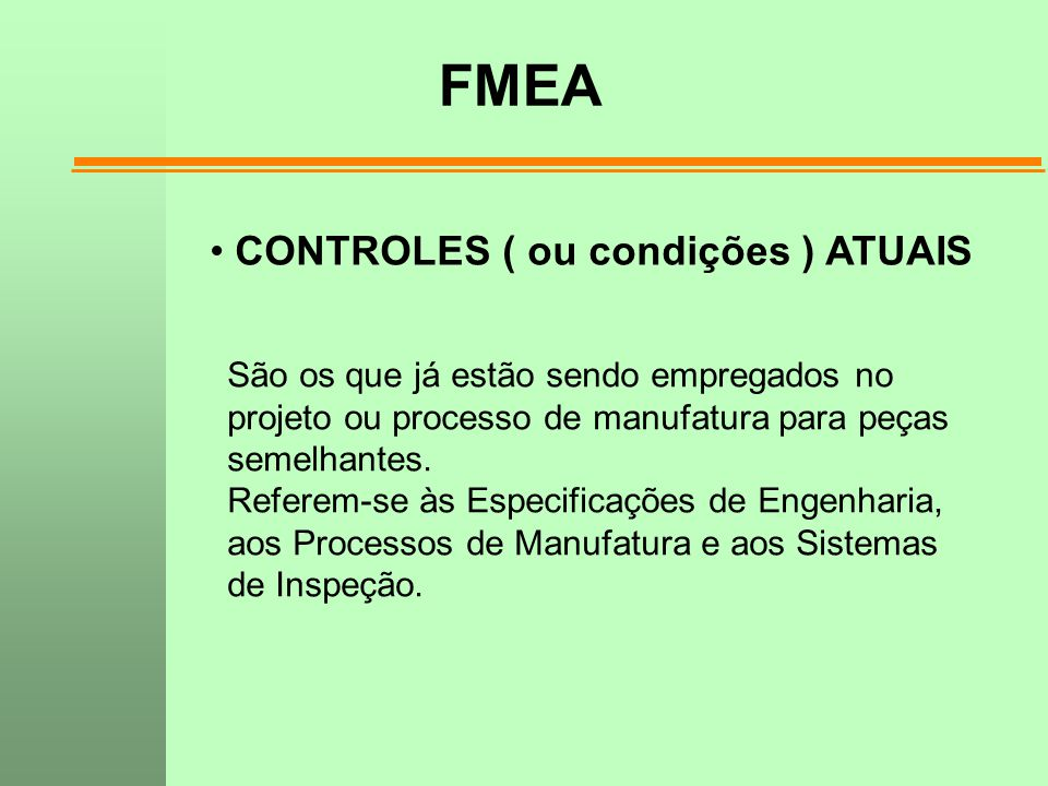 FMEA CONTROLES ( ou condições ) ATUAIS