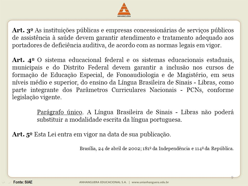 Art. 5o Esta Lei entra em vigor na data de sua publicação.