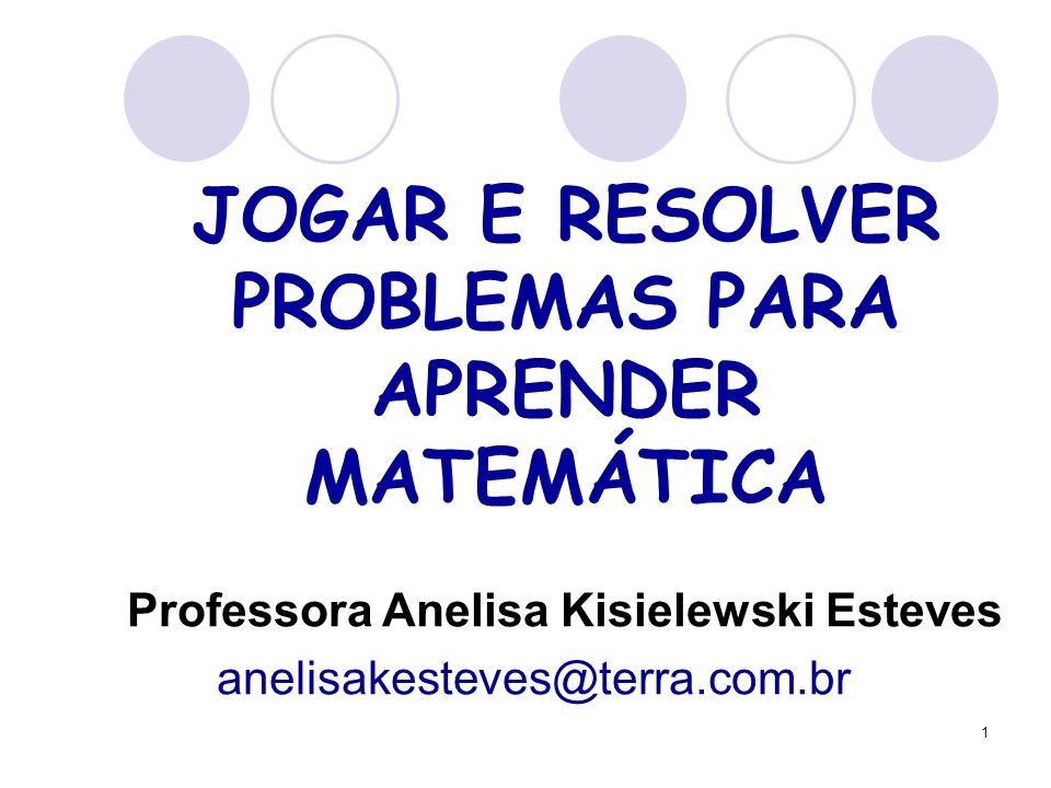 JOGAR E RESOLVER PROBLEMAS PARA APRENDER MATEMÁTICA