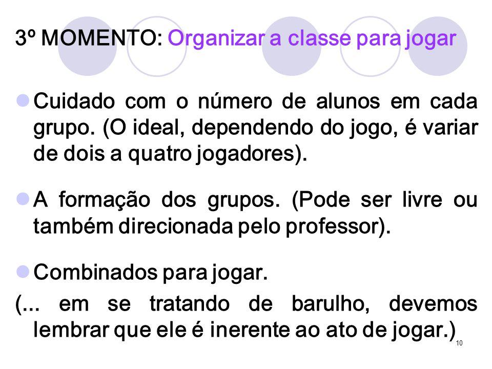 3º MOMENTO: Organizar a classe para jogar