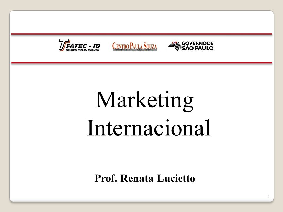 Marketing Internacional Prof. Renata Lucietto