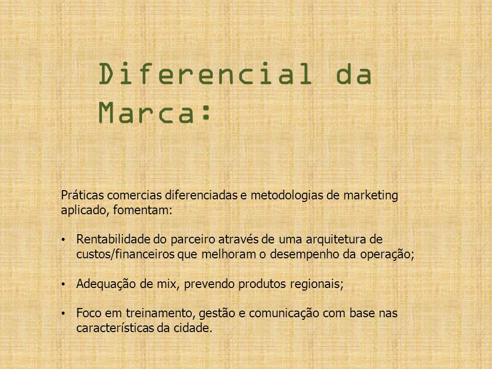Diferencial da Marca: Práticas comercias diferenciadas e metodologias de marketing aplicado, fomentam: