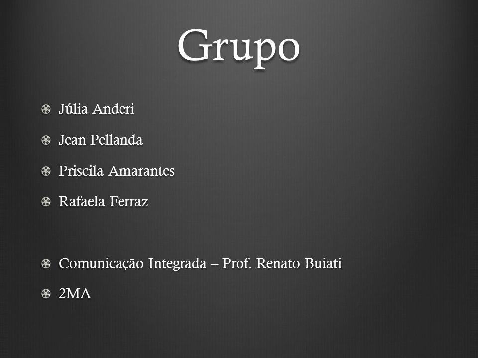 Grupo Júlia Anderi Jean Pellanda Priscila Amarantes Rafaela Ferraz
