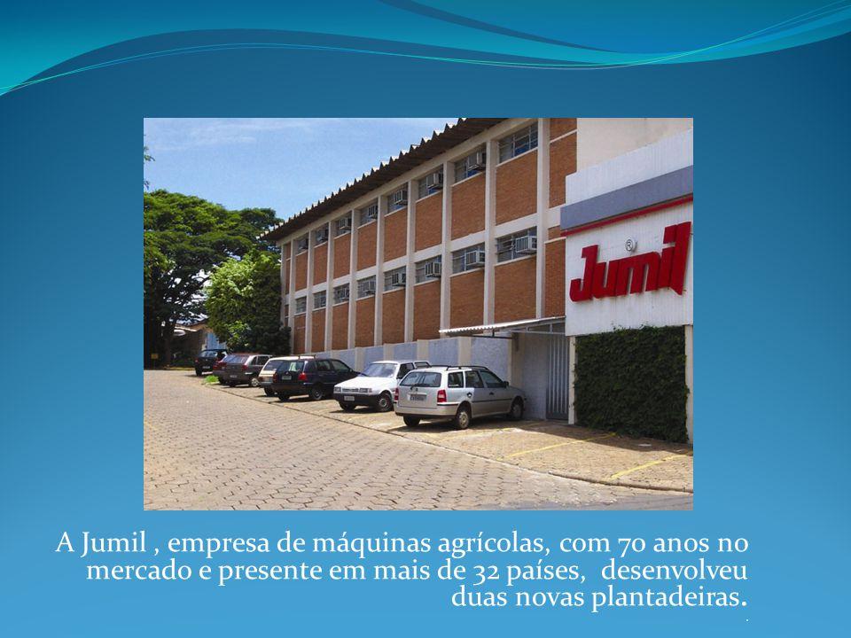 A Jumil , empresa de máquinas agrícolas, com 70 anos no mercado e presente em mais de 32 países, desenvolveu duas novas plantadeiras.