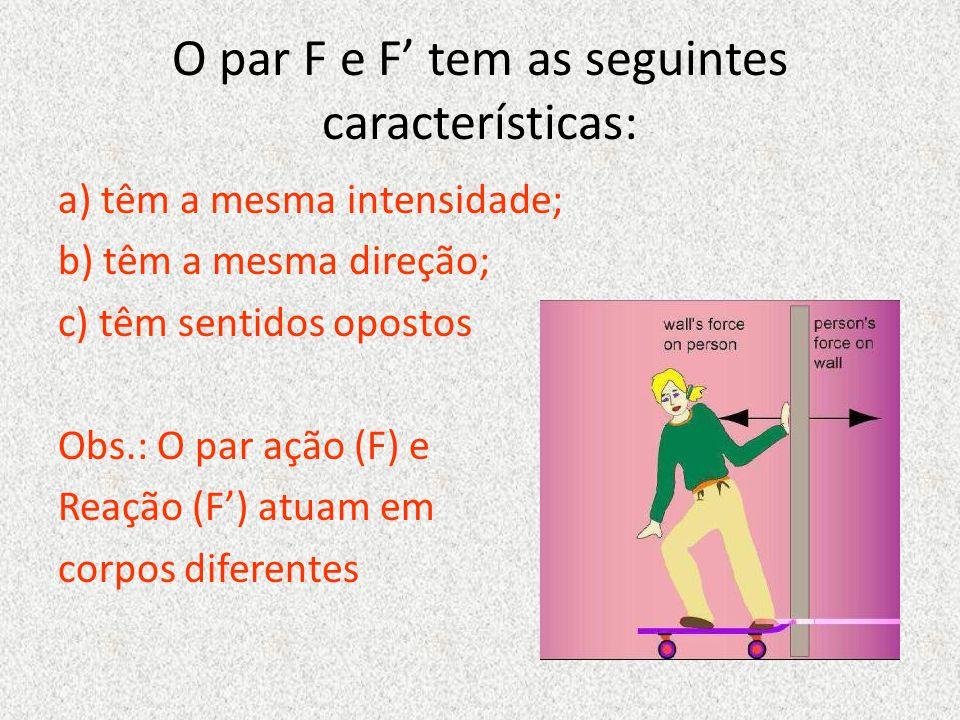 O par F e F' tem as seguintes características: