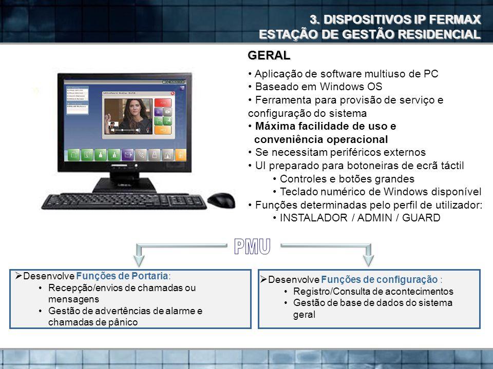 PMU 3. DISPOSITIVOS IP FERMAX ESTAÇÃO DE GESTÃO RESIDENCIAL GERAL