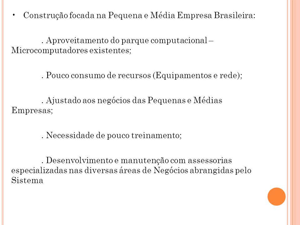• Construção focada na Pequena e Média Empresa Brasileira: