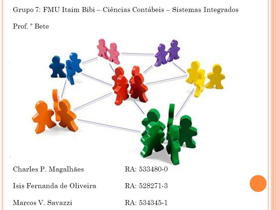 Grupo 7: FMU Itaim Bibi – Ciências Contábeis – Sistemas Integrados
