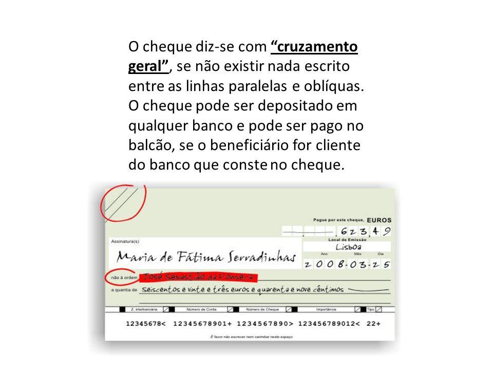 O cheque diz-se com cruzamento geral , se não existir nada escrito entre as linhas paralelas e oblíquas.