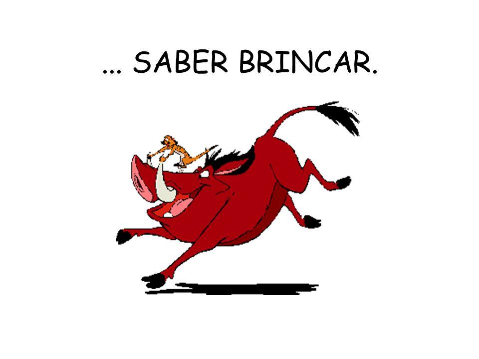 ... SABER BRINCAR.