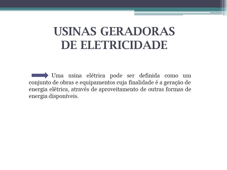 USINAS GERADORAS DE ELETRICIDADE