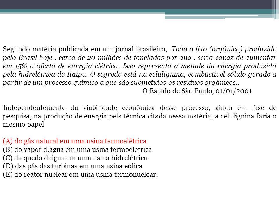 Segundo matéria publicada em um jornal brasileiro,