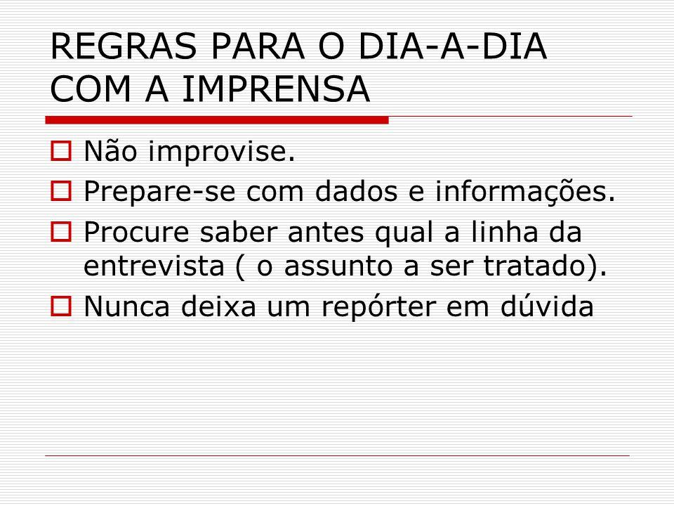 REGRAS PARA O DIA-A-DIA COM A IMPRENSA
