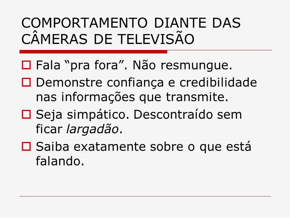 COMPORTAMENTO DIANTE DAS CÂMERAS DE TELEVISÃO
